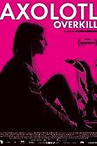 Image of Axolotl Overkill