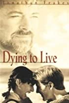 Image of Dying to Live
