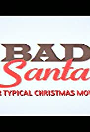 Bad Santa: Not Your Typical Christmas Movie Poster