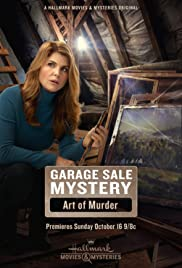Garage Sale Mystery: The Art of Murder (2016) Poster - Movie Forum, Cast, Reviews