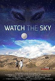 Watch the Sky(2017) Poster - Movie Forum, Cast, Reviews