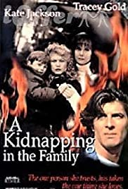 A Kidnapping in the Family (1996) Poster - Movie Forum, Cast, Reviews