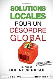 Solutions locales pour un désordre global(2010) Poster - Movie Forum, Cast, Reviews