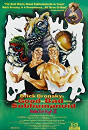 Class of Nuke 'Em High Part 3: The Good, the Bad and the Subhumanoid (1994) Poster - Movie Forum, Cast, Reviews