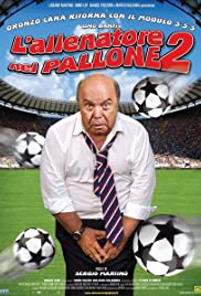 L'allenatore nel pallone 2 (2008) Poster - Movie Forum, Cast, Reviews