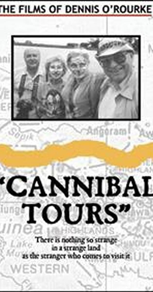 the importance of anthropologists conducting fieldwork in cannibal tours a film by dennis orourke Cultural anthropology this course introduces students to the problems of conducting anthropological fieldwork both at film showing: cannibal tours.