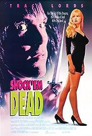 Shock 'Em Dead(1991) Poster - Movie Forum, Cast, Reviews