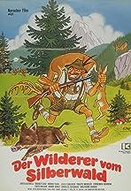 Der Wilderer vom Silberwald