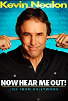 Image of Kevin Nealon: Now Hear Me Out!
