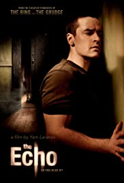 The Echo (2008) Poster - Movie Forum, Cast, Reviews
