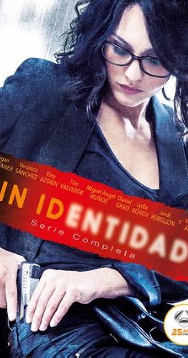 sin identidad  tv series 2014 u20132015  - full cast  u0026 crew