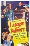 I Accuse My Parents (1944)