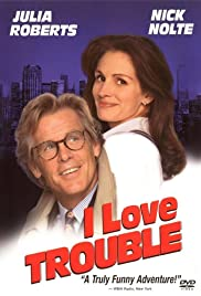 I Love Trouble (1994) Poster - Movie Forum, Cast, Reviews