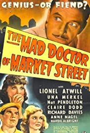 The Mad Doctor of Market Street (1942) Poster - Movie Forum, Cast, Reviews