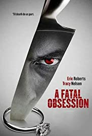 A Fatal Obsession (2015) Poster - Movie Forum, Cast, Reviews