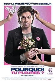 Pourquoi tu pleures?(2011) Poster - Movie Forum, Cast, Reviews