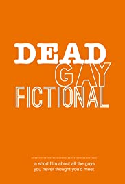 Dead. Gay. Fictional Poster