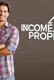 Income Property Poster - TV Show Forum, Cast, Reviews