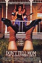 Don't Tell Mom the Babysitter's Dead (1991) Poster