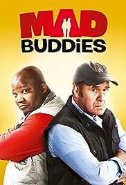 Mad Buddies(2012) Poster - Movie Forum, Cast, Reviews