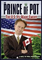 Prince of Pot The US vs Marc Emery(1970)