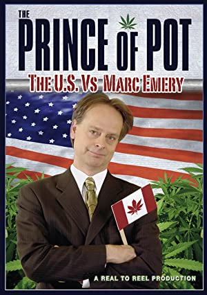 Prince of Pot: The US vs. Marc Emery (2007)