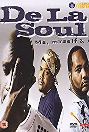 De La Soul: Me Myself and I (Video 2006)