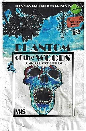 Phantom of the Woods (2013)