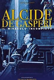 Alcide De Gasperi: Il Miracolo Incompiuto Poster