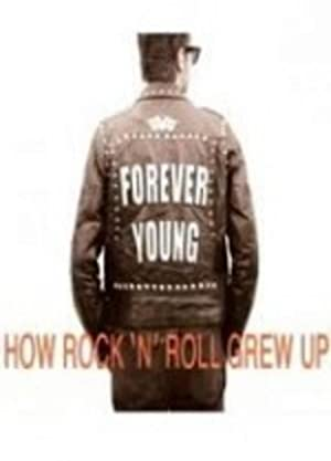 Forever Young: How Rock 'n' Roll Grew Up (2010)