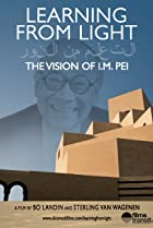 Image of Learning from Light: The Vision of I.M. Pei