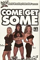 Image of Come Get Some: The Women of the WWF