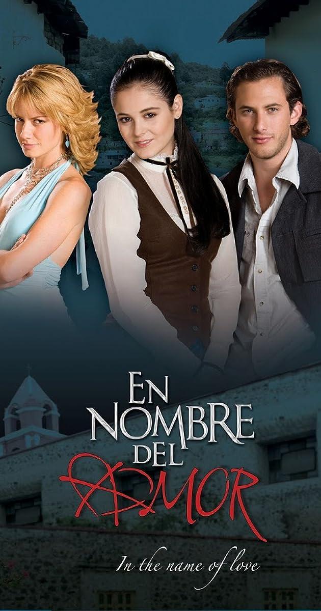 en nombre del amor tv series 2008 2009 imdb