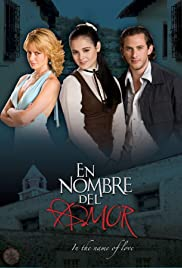 En nombre del amor Poster - TV Show Forum, Cast, Reviews