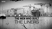 The Men Who Built the Liners