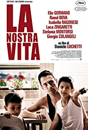 La nostra vita (2010) Poster - Movie Forum, Cast, Reviews