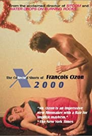 X2000: The Collected Shorts of Francois Ozon Poster