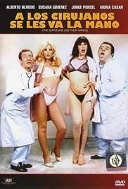 A los cirujanos se les va la mano Poster