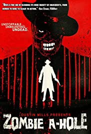 Zombie A-Hole (2012) Poster - Movie Forum, Cast, Reviews