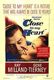 Close to My Heart(1951) Poster - Movie Forum, Cast, Reviews
