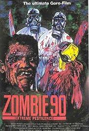 Zombie '90: Extreme Pestilence(1991) Poster - Movie Forum, Cast, Reviews