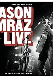 Jason Mraz Live: Tonight, Not Again Poster