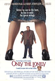 Only the Lonely(1991) Poster - Movie Forum, Cast, Reviews