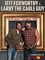 Jeff Foxworthy And Larry the Cable Guy We ve Been Thinking(2016)