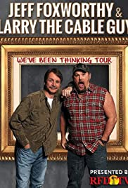 Jeff Foxworthy & Larry the Cable Guy: We've Been Thinking (2016) Poster - TV Show Forum, Cast, Reviews