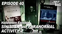 Sinister and Paranormal Activity 4
