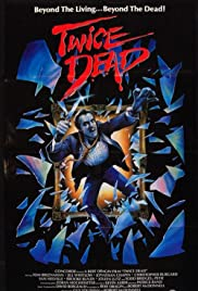 Twice Dead(1988) Poster - Movie Forum, Cast, Reviews