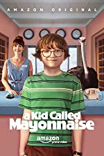 A Kid Called Mayonnaise(2017)