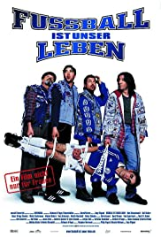 Fußball ist unser Leben(2000) Poster - Movie Forum, Cast, Reviews