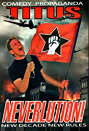 Christopher Titus: Neverlution(2011) Poster - TV Show Forum, Cast, Reviews
